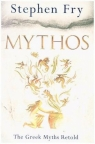 MythosA Retelling of the Myths of Ancient Greece Fry Stephen