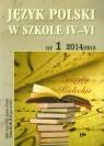 Język Polski w Szkole IV-VI nr 1 2014/2015