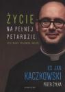 Życie na pełnej petardzieczyli wiara, polędwica, miłość Kaczkowski Jan, Żyłka Piot