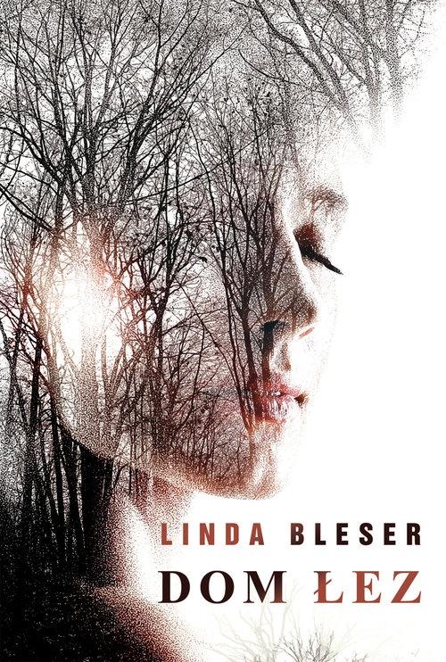 Dom łez Bleser Linda