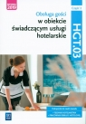 Obsługa gości w obiekcie świadczącym usługi hotelarskie. Kwalifikacja HGT.03. Podręcznik do nauki zawodu technik hotelarstwa. Część 2. Szkoły ponadgimnazjalne i ponadpodstawowe