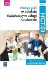 Obsługa gości w obiekcie świadczącym usługi hotelarskie. Kwalifikacja HGT.03. Podręcznik do nauki zawodu technik hotelarstwa. Część 1. Szkoły ponadgimnazjalne i ponadpodstawowe