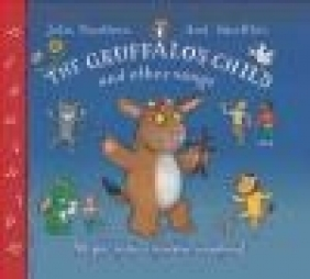 The Gruffalo's Child and Other Songs Julia Donaldson