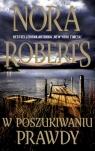 W poszukiwaniu prawdy (wielkie litery) Roberts Nora