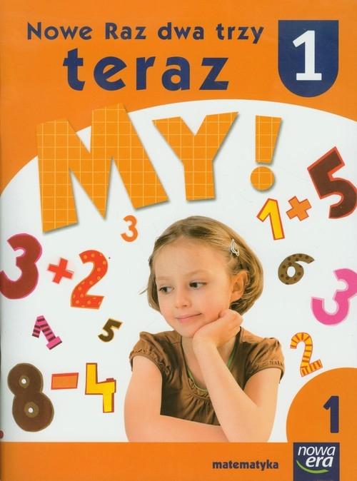 Nowe Raz dwa trzy teraz My 1 Matematyka część 1 Bielenica Krystyna, Bura Maria, Kwil Małgorzata, Lankiewicz Bogusława