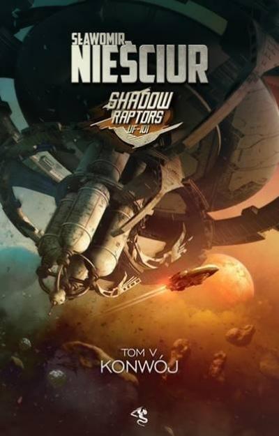 Shadow Raptors T.5 Konwój Sławomir Nieściur