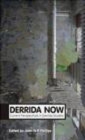 Derrida Now John William Phillips