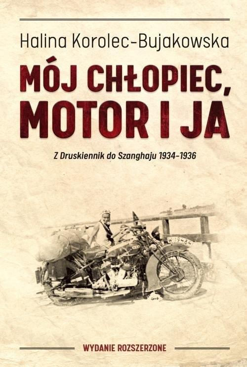 Mój chłopiec motor i ja Korolec-Bujakowska Halina