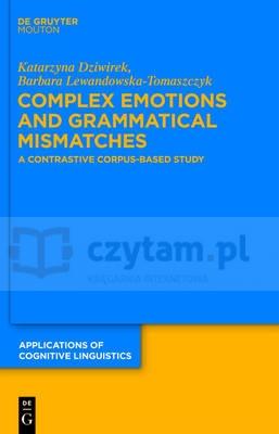 Complex Emotions and Grammatical Mismatches Dziwirek, KatarzynaLewandowska-Tomaszczyk, Barbara