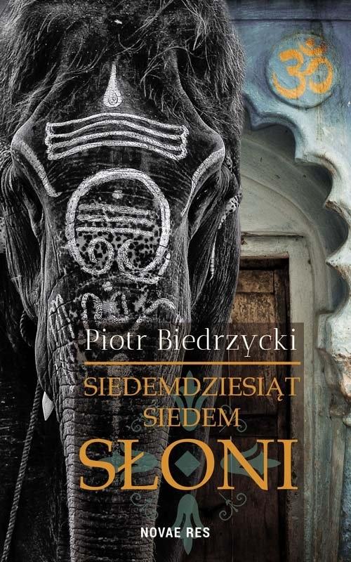 Siedemdziesiąt siedem słoni Biedrzycki Piotr