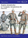 Armia niemiecka w I wojnie światowej (1) 1914-1915 Nigel Thomas