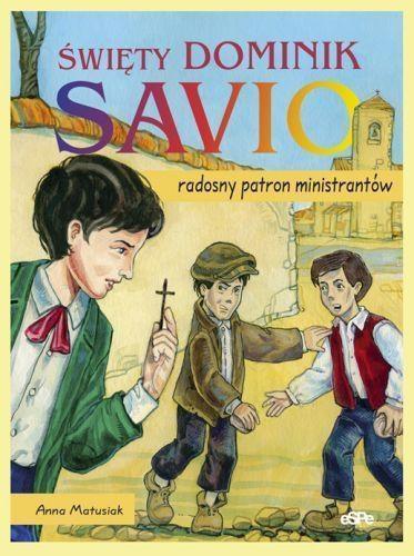Święty Dominik Savio Matusiak Anna
