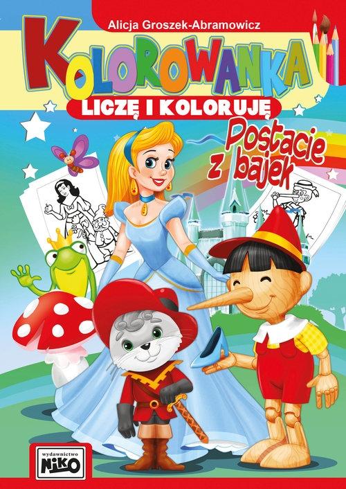Kolorowanka Liczę i koloruję Postacie z bajek Groszek-Abramowicz Alicja