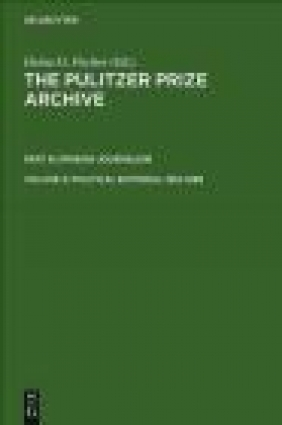 Pulitzer Prize Arch. v 4 Political Editorial 1916-1988