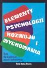 Elementy psychologii rozwoju i wychowania Kurs dla studentów uczelni Manek Anna Maria