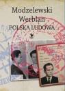 Modzelewski Werblan Polska Ludowa Walenciak Robert