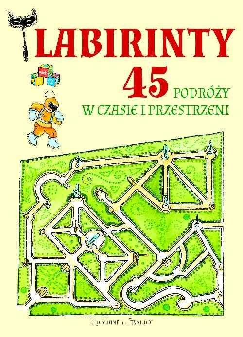 Labirynty 45 podróży w czasie i przestrzeni Zanoncelli Anastasia