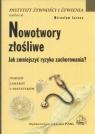 Nowotwory złośliwe Jak zmniejszyć ryzyko zachorowaniaporady lekarzy i Jarosz Mirosław
