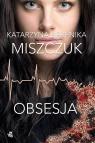Obsesja Katarzyna Berenika Miszczuk
