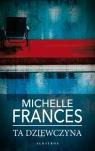 Ta dziewczyna (wydanie kieszonkowe) Michelle Frances