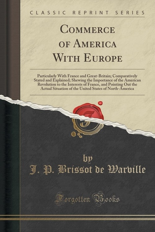 Commerce of America With Europe Warville J. P. Brissot de