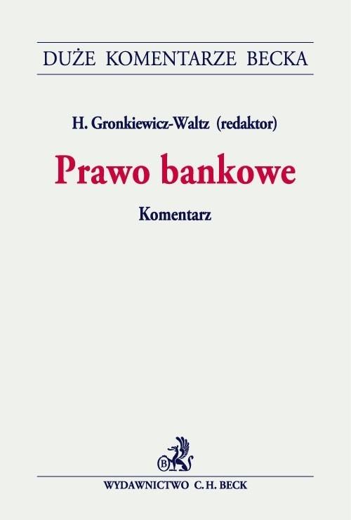 Prawo bankowe Komentarz Flakiewicz Izabela, Grabowski Michał, Grabowski Tomasz