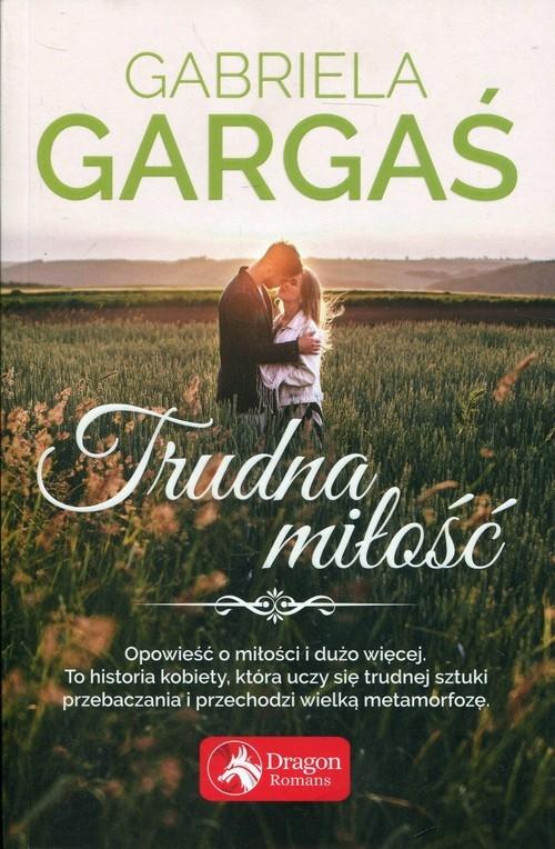 Trudna miłość Gargaś Gabriela