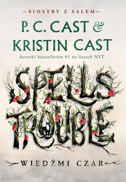 Wiedźmi czar. Siostry z Salem. Tom 1 Cast P.C.,Cast Kristin