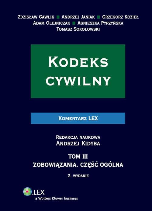 Kodeks cywilny Komentarz Gawlik Zdzisław, Janiak Andrzej, Kidyba  Andrzej, Kozieł Grzegorz, Olejniczak Adam, Pyrzyńska Agnieszka