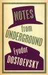 Notes from Underground Dostoevsky Fyodor