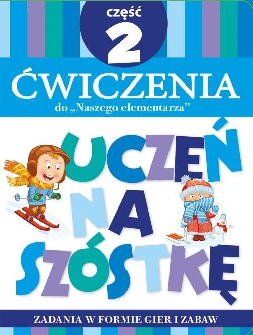 """Teczka Uczeń na szóstkę. Ćwiczenia do """"Naszego elementarza"""". Część 2 Anna Wiśniewska"""