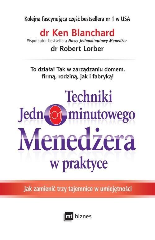 Techniki Jednominutowego Menedżera w praktyce Blanchard Ken, Lorber Robert