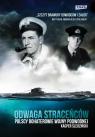 Odwaga straceńców Polscy bohaterowie wojny podwodnej
