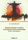 Kościół katolicki w Polsce w przestrzeni życia publicznego. Studium socjologiczne