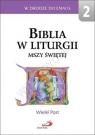 Biblia w liturgii Mszy Świętej praca zbiorowa