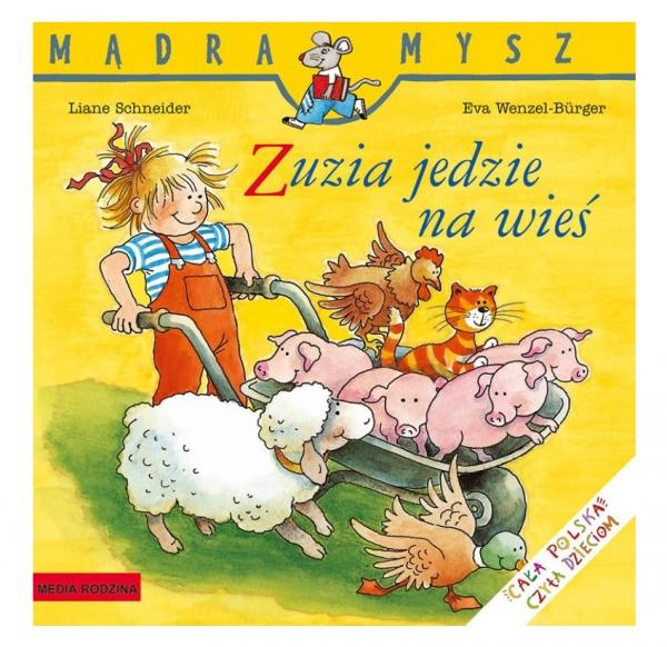 Mądra Mysz. Zuzia jedzie na wieś Liane Schneider, Eva Wenzel-Bürger