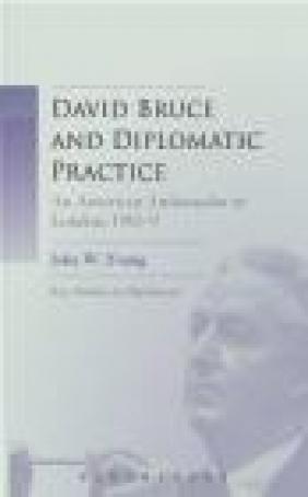 David Bruce and Diplomatic Practice John Young