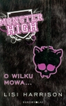 Monster High 3 O wilku mowa  Harrison Lisi