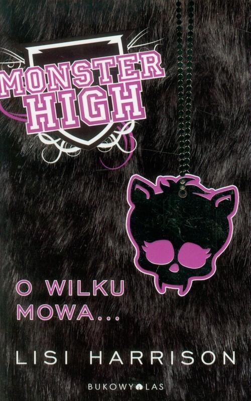Monster High 3 O wilku mowa Harrison Lisi