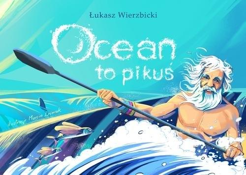 Ocean to pikuś Wierzbicki Łukasz