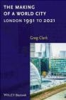 The Making of a World City Greg Clark