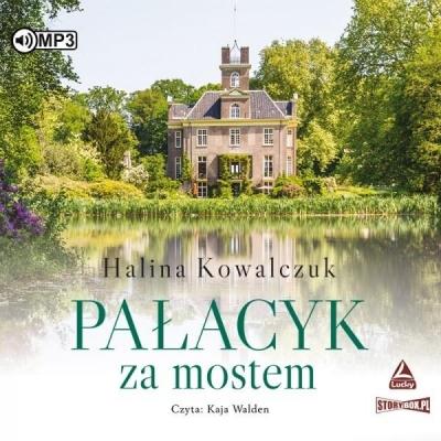 Pałacyk za mostem. Audiobook Halina Kowalczuk