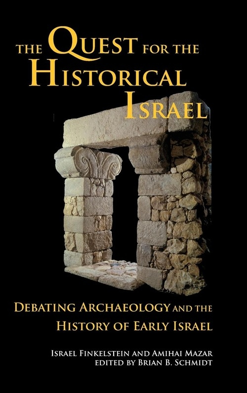 The Quest for the Historical Israel Finkelstein Israel