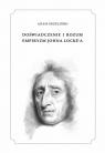 Doświadczenie i rozum Empiryzm Johna Locke'a Grzeliński Adam