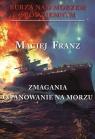 Burza nad Morzem Śródziemnym Zmagania o panowanie na morzu Franz Maciej