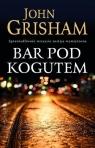 Bar pod kogutem John Grisham