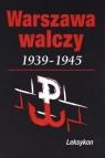Warszawa walcząca 1939-1945 Leksykon