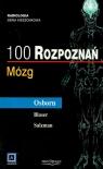 100 rozpoznań Mózg  Osborn Anne G., Blaser Susan I., Salzman Karen L.