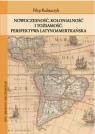 Nowoczesność, kolonialność i tożsamość Perspektywa latynoamerykańska