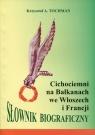 Cichociemni na Bałkanach we Włoszech i FrancjiSłownik biograficzny Tochman Krzysztof A.